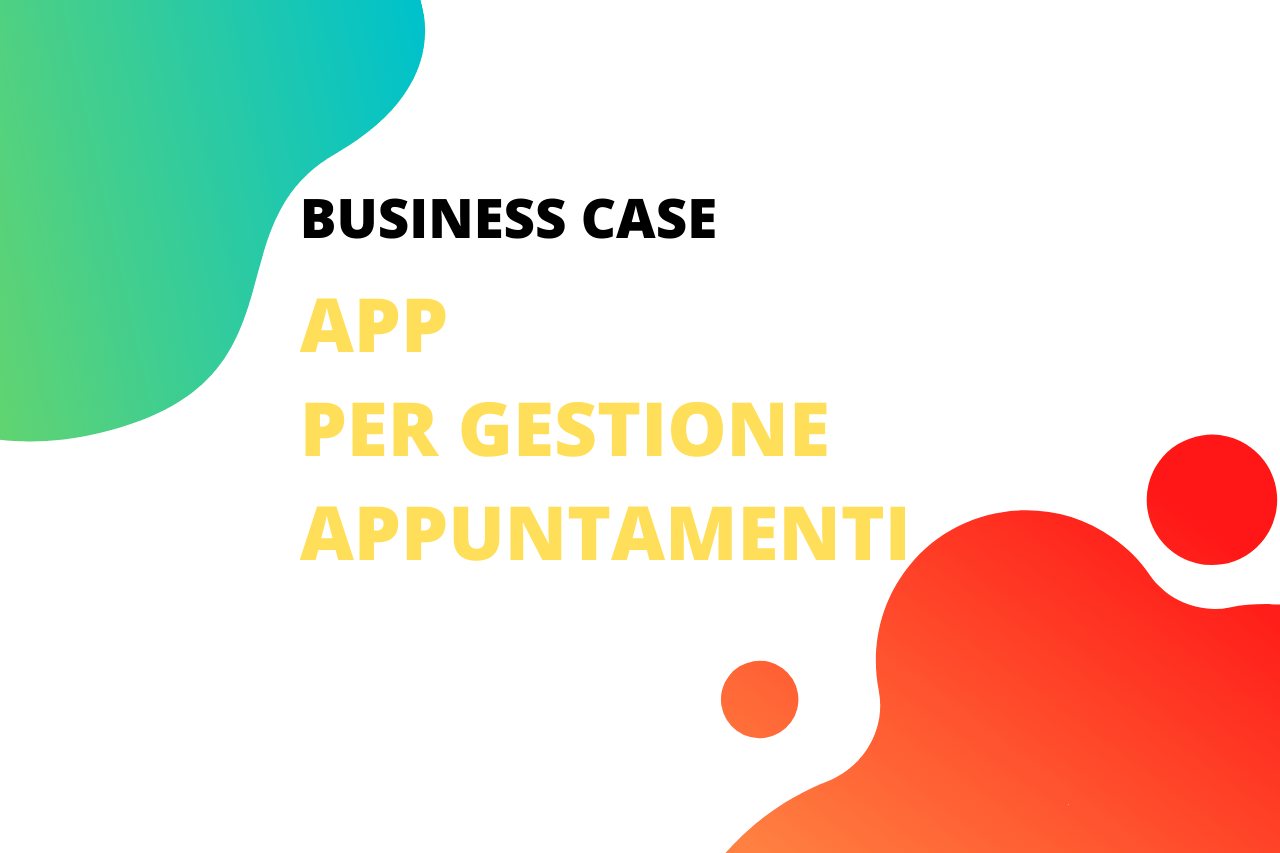 App per gestione appuntamenti – Business Case
